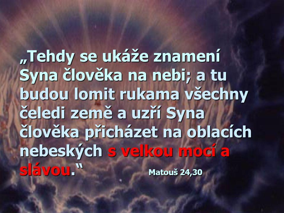 """""""Hle, přichází v oblacích! Uzří ho každé oko…"""" Zjevení 1,7"""