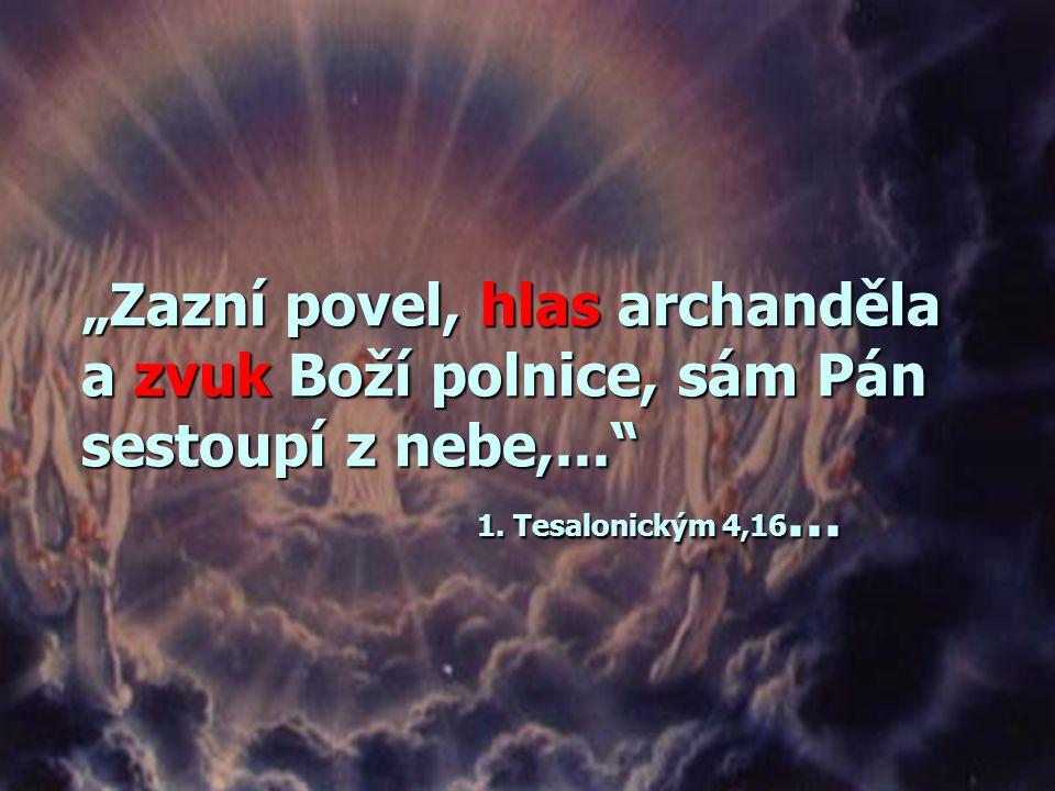 """""""Až přijde Syn člověka ve své slávě a všichni andělé s ním…"""" Matouš 25,31"""