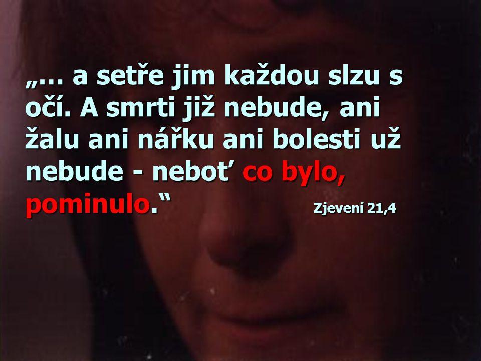 """""""… sám Pán sestoupí z nebe a ti, kdo zemřeli zemřeli v Kristu, vstanou nejdříve a potom my živí, kteří se toho dočkáme, budeme spolu s nimi uchváceni"""