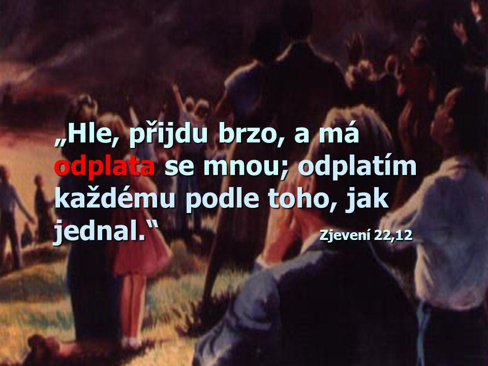 """""""… a setře jim každou slzu s očí. A smrti již nebude, ani žalu ani nářku ani bolesti už nebude - neboť co bylo, pominulo."""" Zjevení 21,4"""