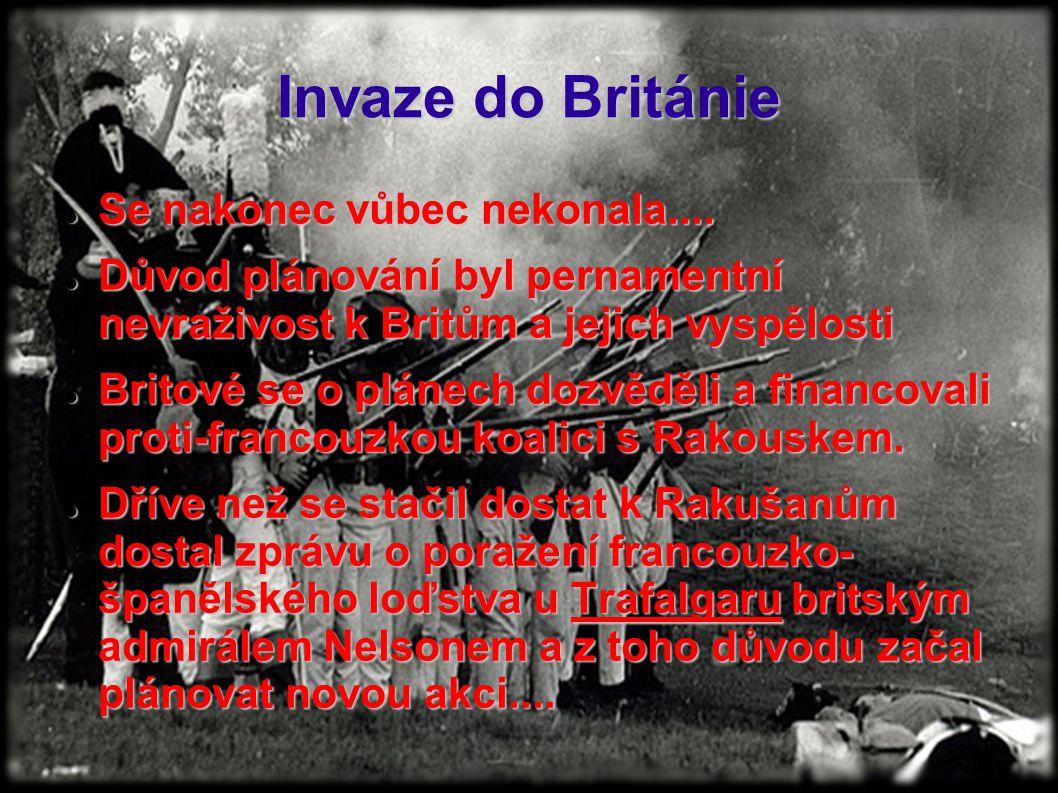 Invaze do Británie Se nakonec vůbec nekonala.... Se nakonec vůbec nekonala.... Důvod plánování byl pernamentní nevraživost k Britům a jejich vyspělost