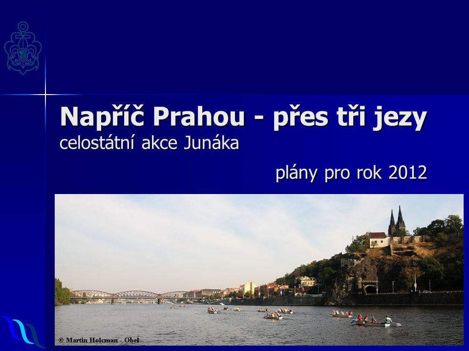 Napříč Prahou - přes tři jezy celostátní akce Junáka plány pro rok 2012
