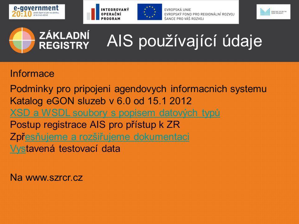 AIS používající údaje Informace Podminky pro pripojeni agendovych informacnich systemu Katalog eGON sluzeb v 6.0 od 15.1 2012 XSD a WSDL soubory s pop