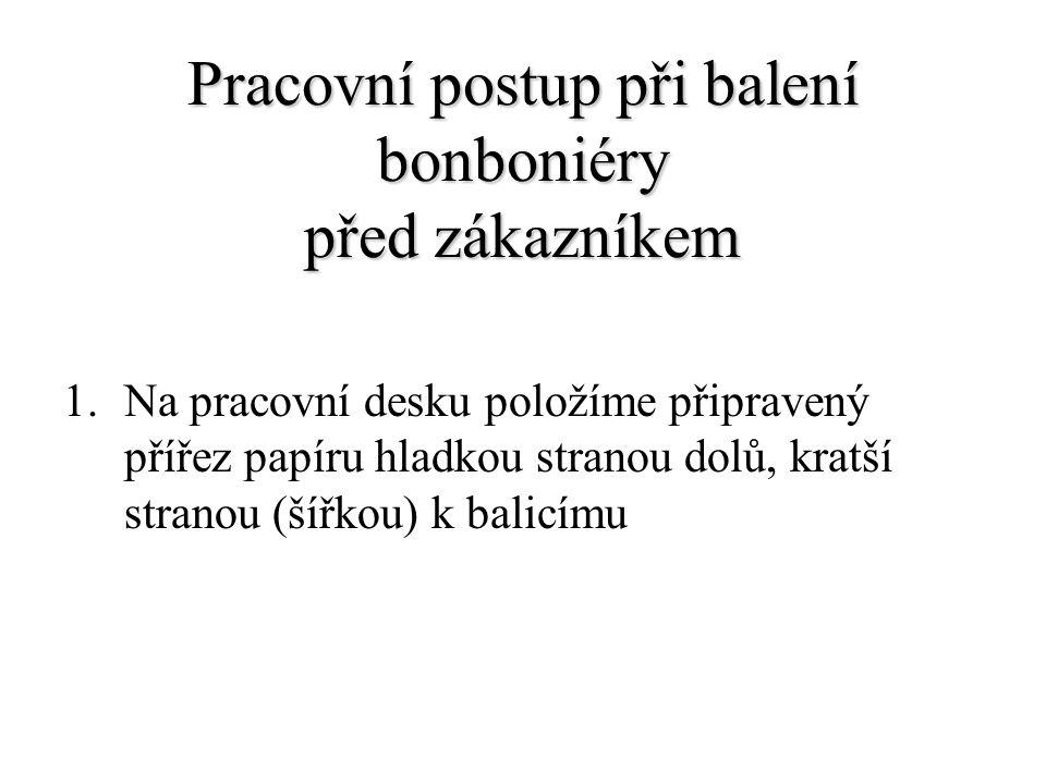 Bonboniéra Tvar - obdélník Rozměry – běžná velikost (28cm x 18cm )