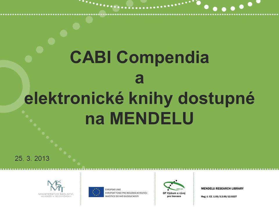 CABI Compendia a elektronické knihy dostupné na MENDELU 25. 3. 2013