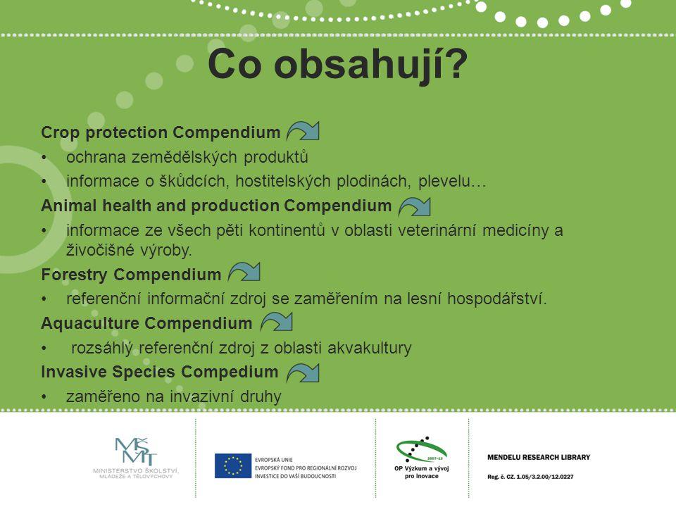 Co obsahují? Crop protection Compendium ochrana zemědělských produktů informace o škůdcích, hostitelských plodinách, plevelu… Animal health and produc