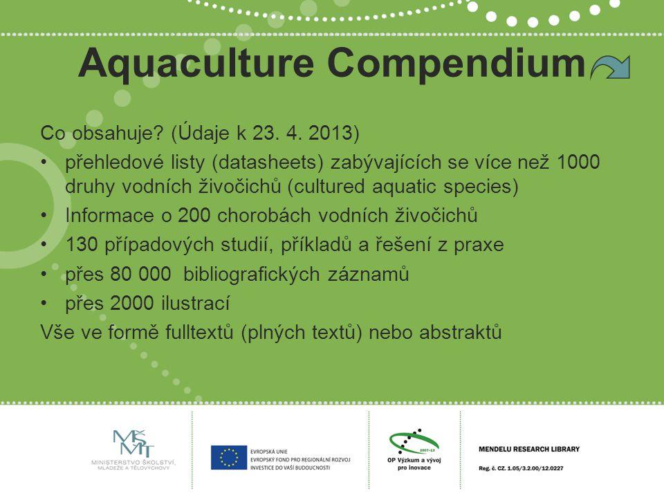 Aquaculture Compendium Co obsahuje? (Údaje k 23. 4. 2013) přehledové listy (datasheets) zabývajících se více než 1000 druhy vodních živočichů (culture