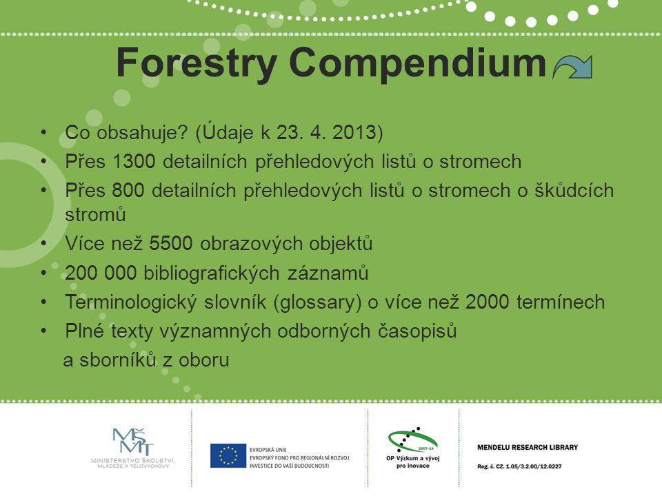 Forestry Compendium Co obsahuje? (Údaje k 23. 4. 2013) Přes 1300 detailních přehledových listů o stromech Přes 800 detailních přehledových listů o str