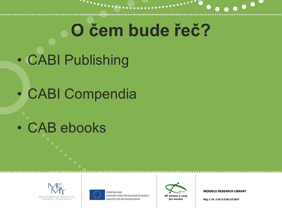 O čem bude řeč CABI Publishing CABI Compendia CAB ebooks