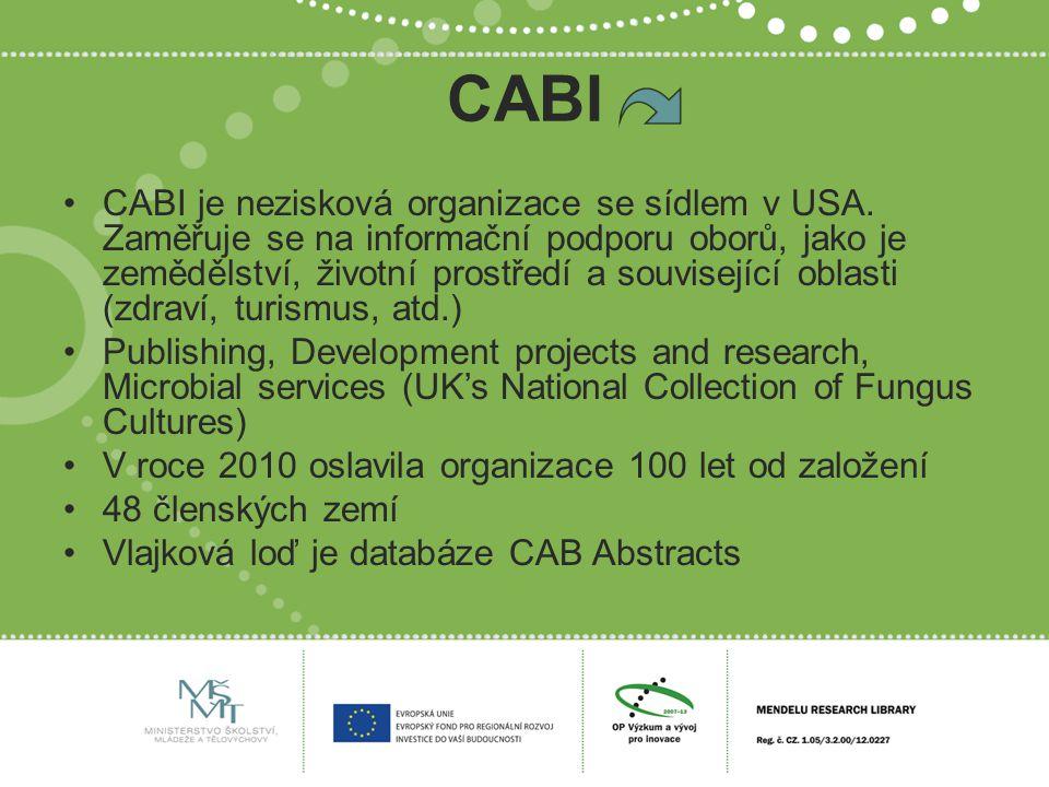 CABI CABI je nezisková organizace se sídlem v USA. Zaměřuje se na informační podporu oborů, jako je zemědělství, životní prostředí a související oblas