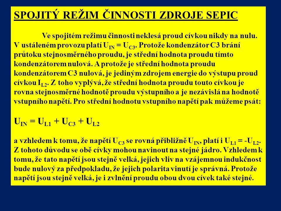 SPOJITÝ REŽIM ČINNOSTI ZDROJE SEPIC Ve spojitém režimu činnosti neklesá proud cívkou nikdy na nulu.