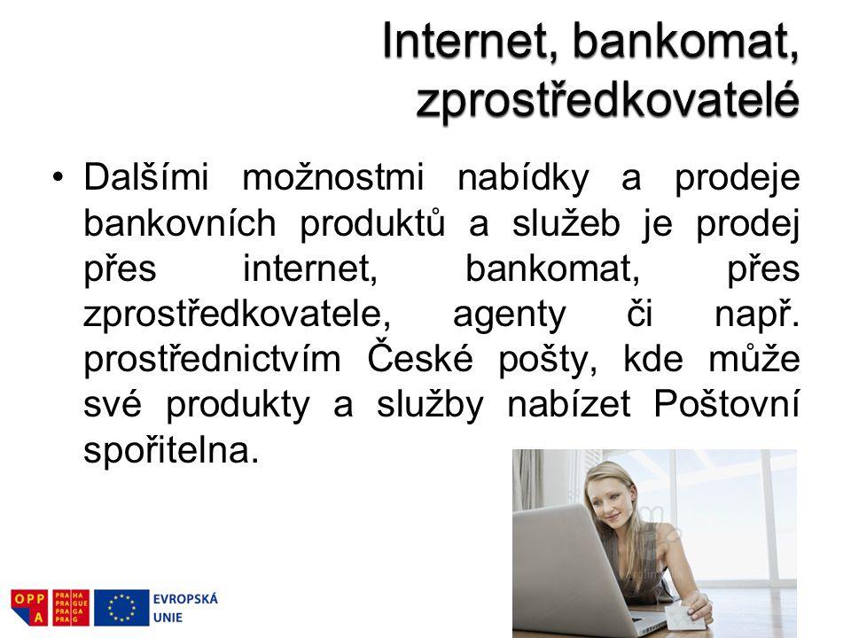 Dalšími možnostmi nabídky a prodeje bankovních produktů a služeb je prodej přes internet, bankomat, přes zprostředkovatele, agenty či např. prostředni