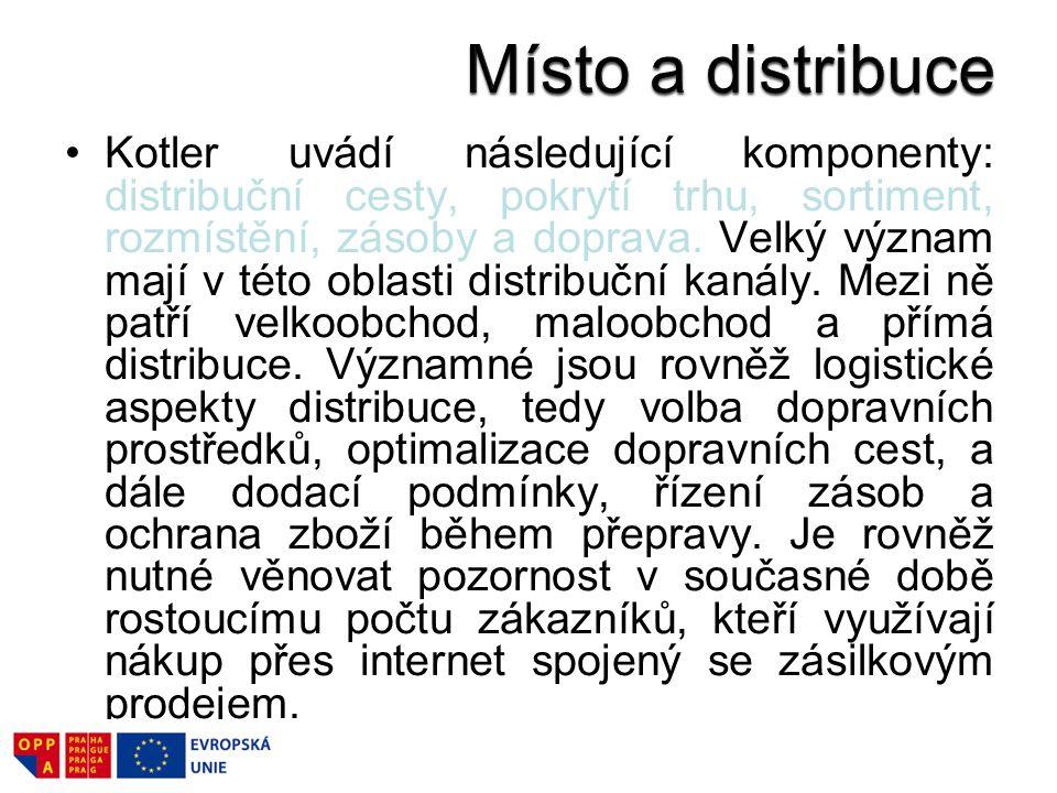 Kotler uvádí následující komponenty: distribuční cesty, pokrytí trhu, sortiment, rozmístění, zásoby a doprava. Velký význam mají v této oblasti distri