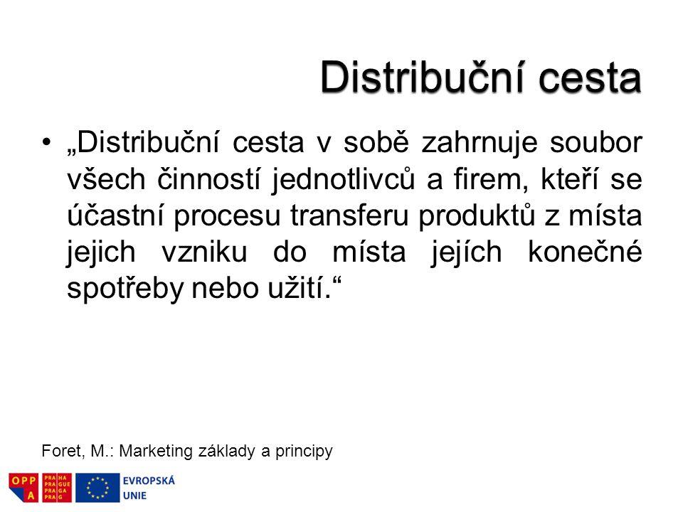"""""""Distribuční cesta v sobě zahrnuje soubor všech činností jednotlivců a firem, kteří se účastní procesu transferu produktů z místa jejich vzniku do mís"""