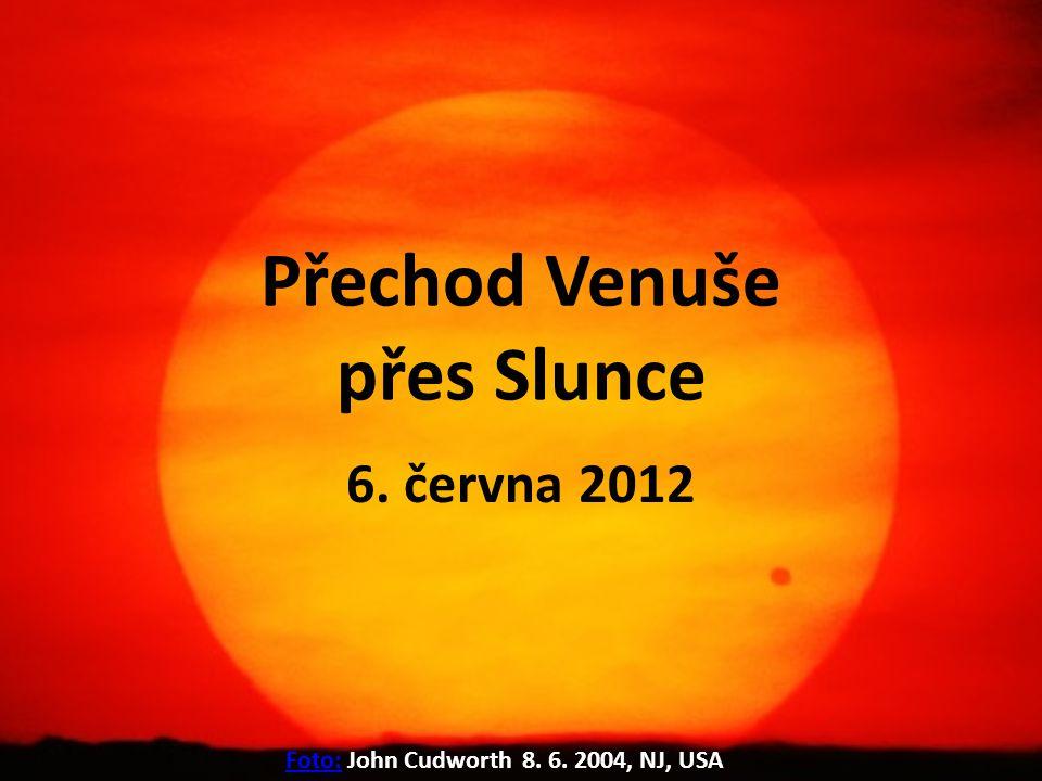 Přechod Venuše přes Slunce 6. června 2012 Foto:Foto: John Cudworth 8. 6. 2004, NJ, USA