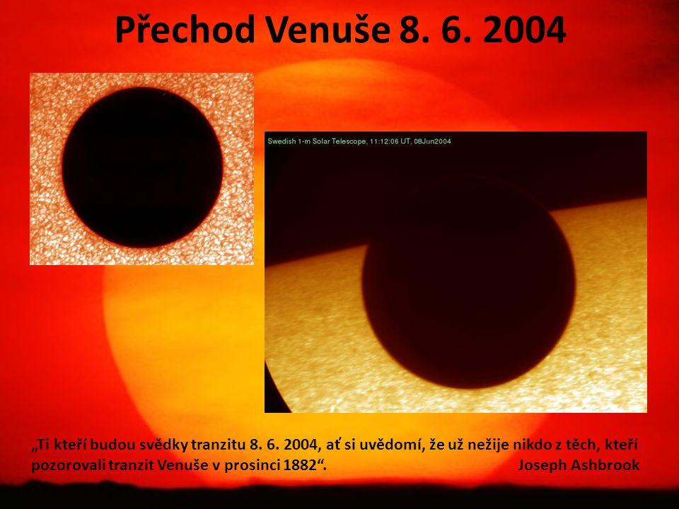 """Přechod Venuše 8. 6. 2004 """"Ti kteří budou svědky tranzitu 8. 6. 2004, ať si uvědomí, že už nežije nikdo z těch, kteří pozorovali tranzit Venuše v pros"""