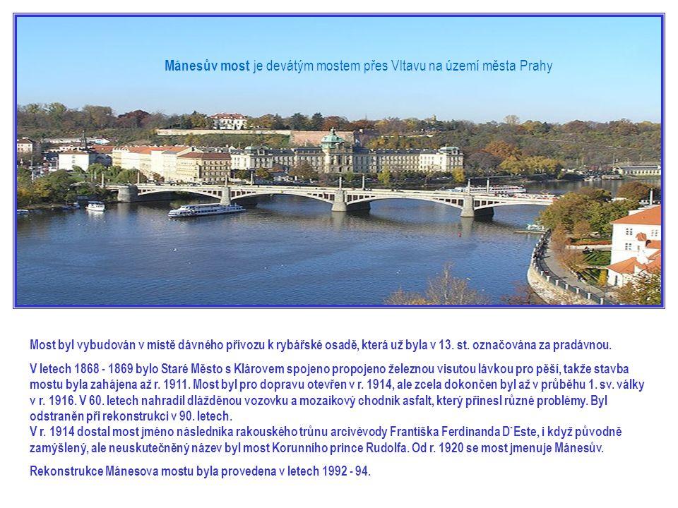 Karlův most je osmým mostem přes Vltavu na území města Prahy Předchůdci Karlova mostu : v místě mostu býval nejprve přechod přes svázané klády, tzv. p