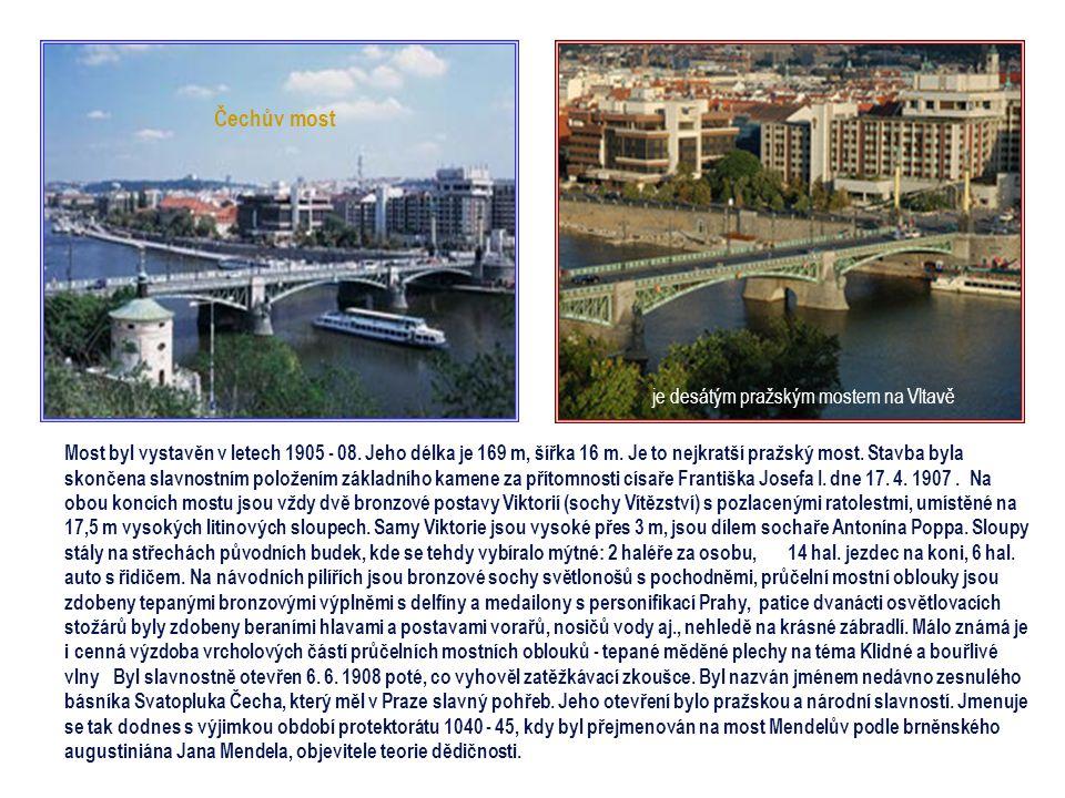 Mánesův most je devátým mostem přes Vltavu na území města Prahy Most byl vybudován v místě dávného přívozu k rybářské osadě, která už byla v 13. st. o