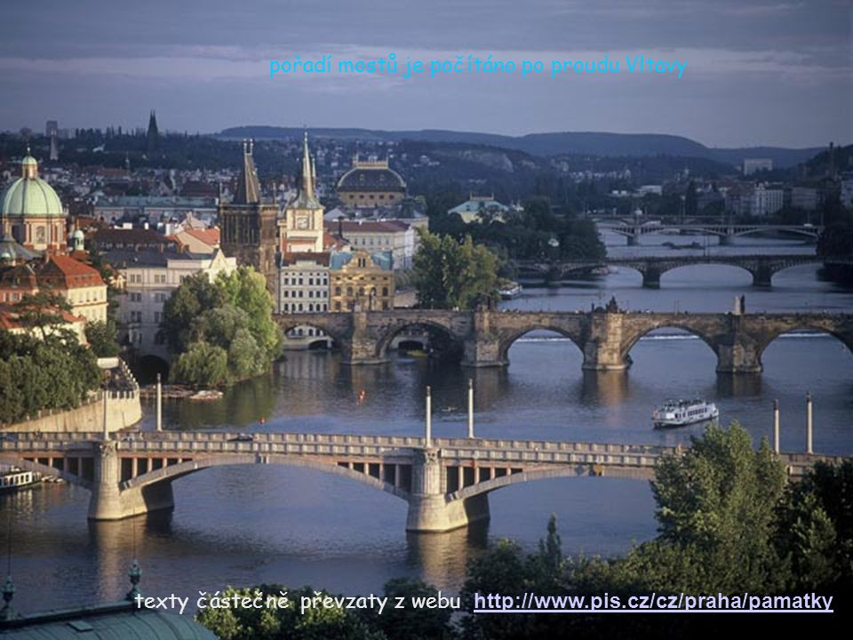 Mánesův most je devátým mostem přes Vltavu na území města Prahy Most byl vybudován v místě dávného přívozu k rybářské osadě, která už byla v 13.