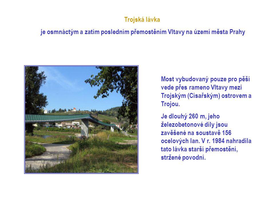 Holešovický tramvajový most je sedmnáctým přemostěním Vltavy na území města Prahy Původní tramvajový most z roku 1977 Blízká budoucnost nového Trojské