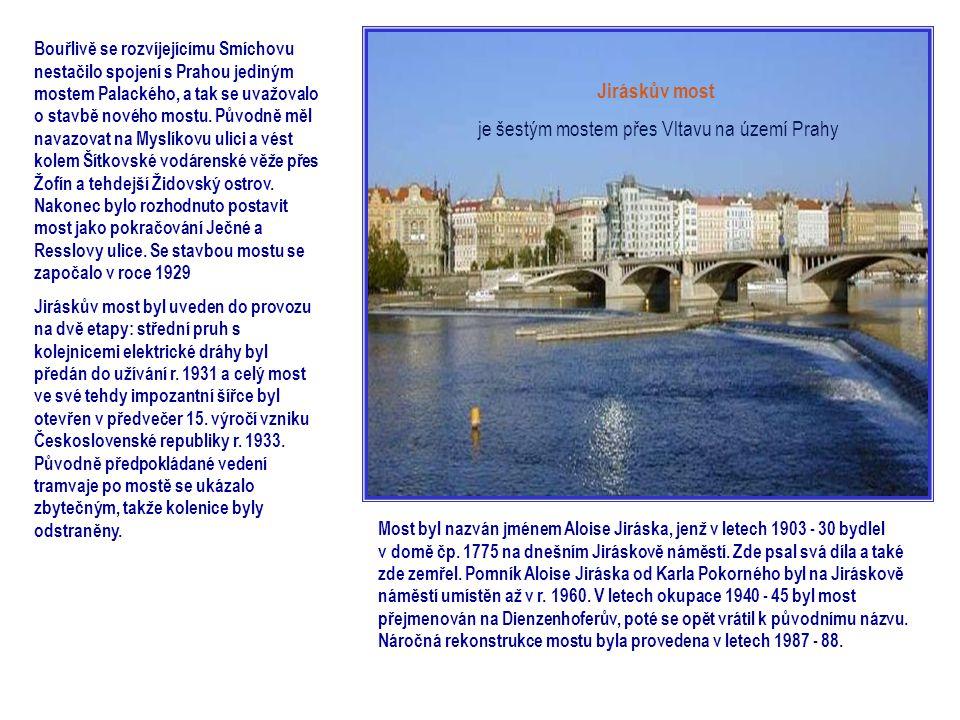 Bouřlivě se rozvíjejícímu Smíchovu nestačilo spojení s Prahou jediným mostem Palackého, a tak se uvažovalo o stavbě nového mostu.