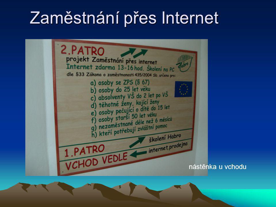 Zaměstnání přes Internet nástěnka u vchodu