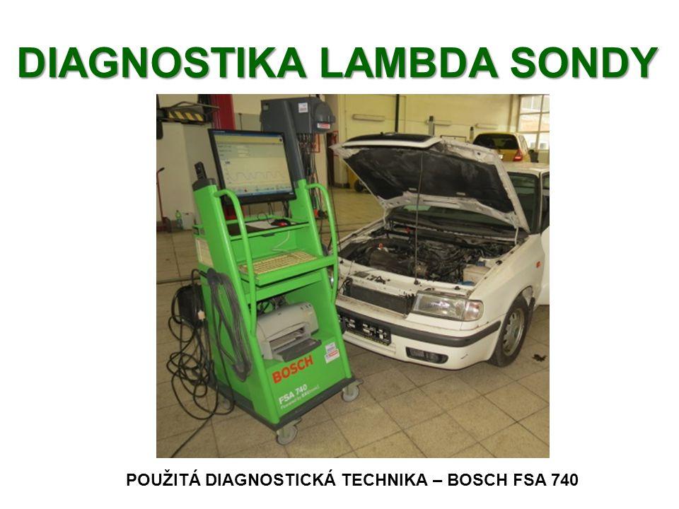 DIAGNOSTIKA LAMBDA SONDY POUŽITÁ DIAGNOSTICKÁ TECHNIKA – BOSCH FSA 740