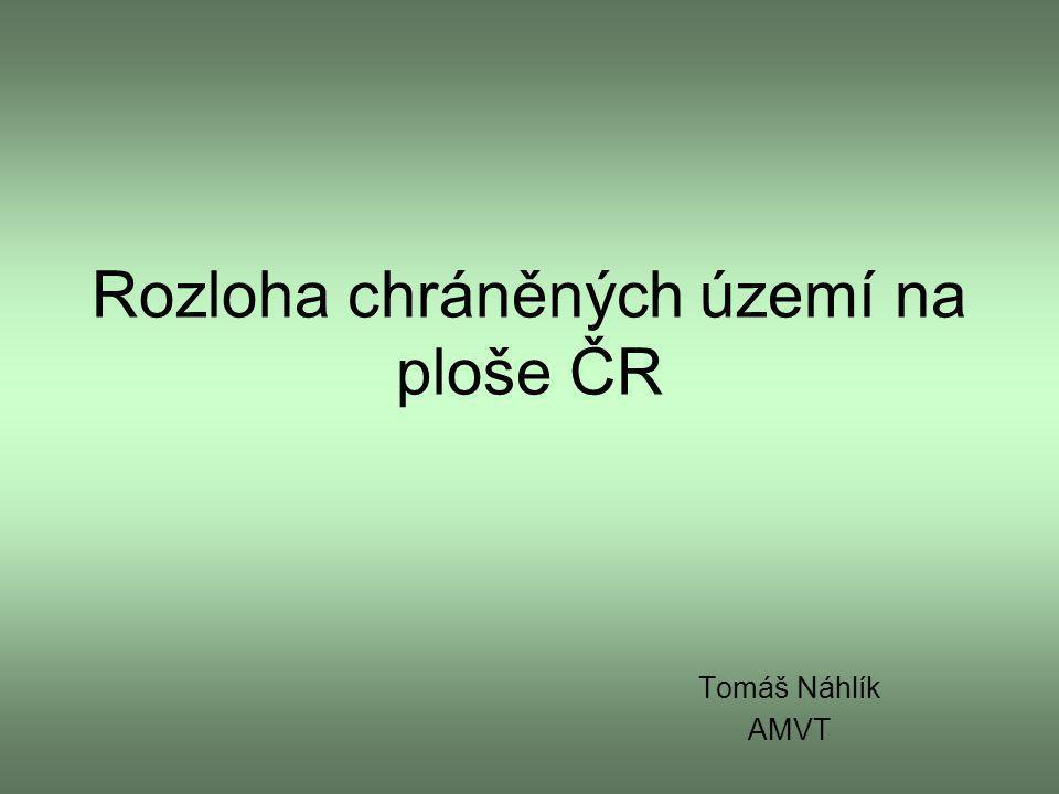 Rozloha chráněných území na ploše ČR Tomáš Náhlík AMVT