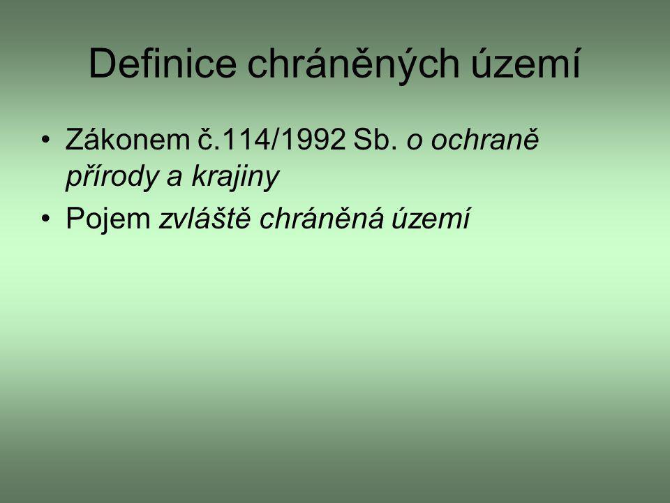 Definice chráněných území Zákonem č.114/1992 Sb. o ochraně přírody a krajiny Pojem zvláště chráněná území