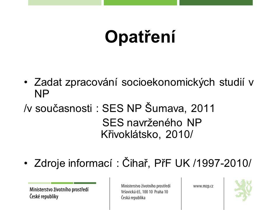 Opatření Zadat zpracování socioekonomických studií v NP /v současnosti : SES NP Šumava, 2011 SES navrženého NP Křivoklátsko, 2010/ Zdroje informací : Čihař, PřF UK /1997-2010/