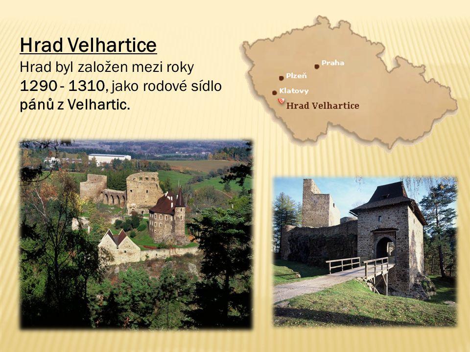 Hrad Velhartice Hrad byl založen mezi roky 1290 - 1310, jako rodové sídlo pánů z Velhartic.