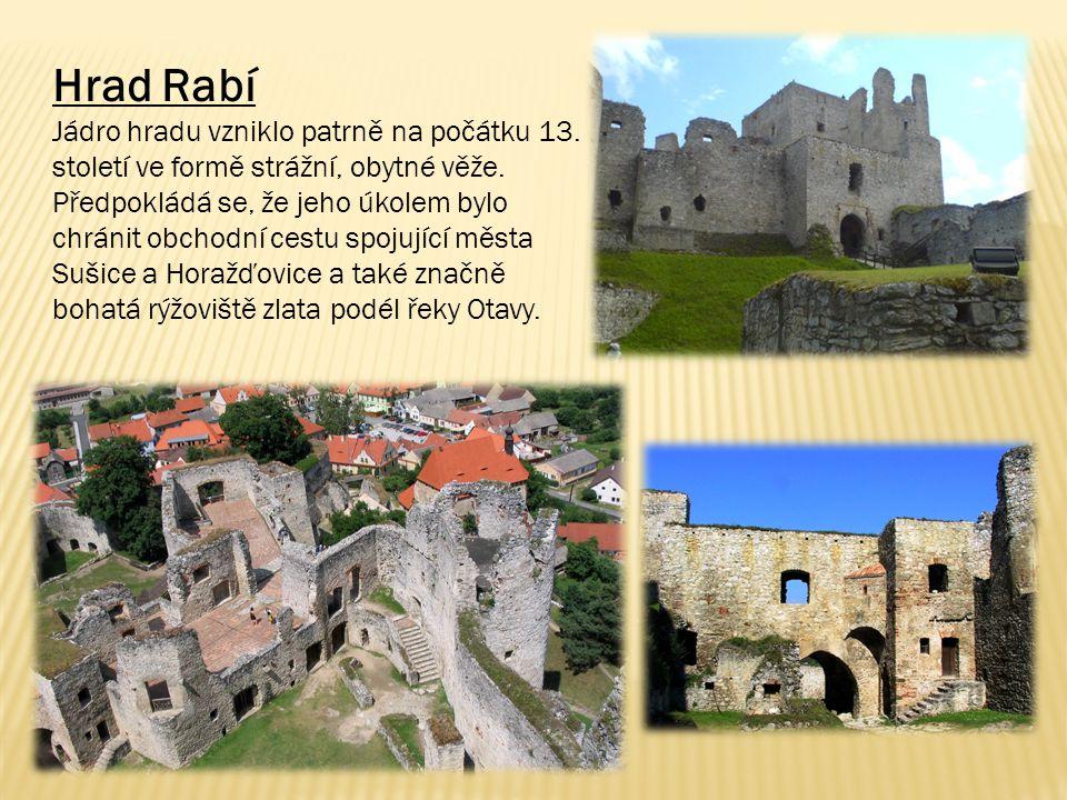 Hrad Rabí Jádro hradu vzniklo patrně na počátku 13.