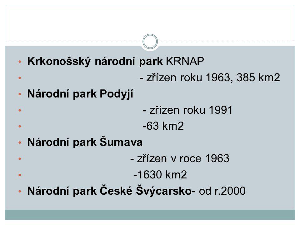 Krkonošský národní park KRNAP - zřízen roku 1963, 385 km2 Národní park Podyjí - zřízen roku 1991 -63 km2 Národní park Šumava - zřízen v roce 1963 -163
