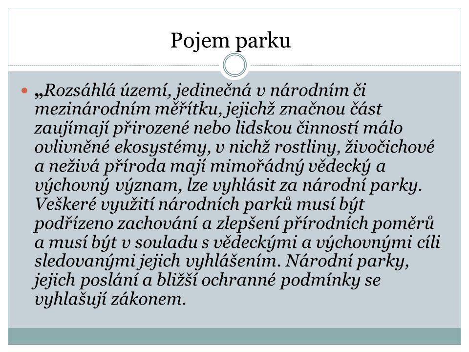 """Pojem parku """"Rozsáhlá území, jedinečná v národním či mezinárodním měřítku, jejichž značnou část zaujímají přirozené nebo lidskou činností málo ovlivně"""