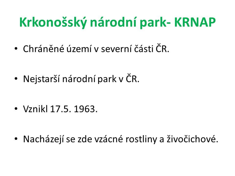 Krkonošský národní park- KRNAP Chráněné území v severní části ČR. Nejstarší národní park v ČR. Vznikl 17.5. 1963. Nacházejí se zde vzácné rostliny a ž