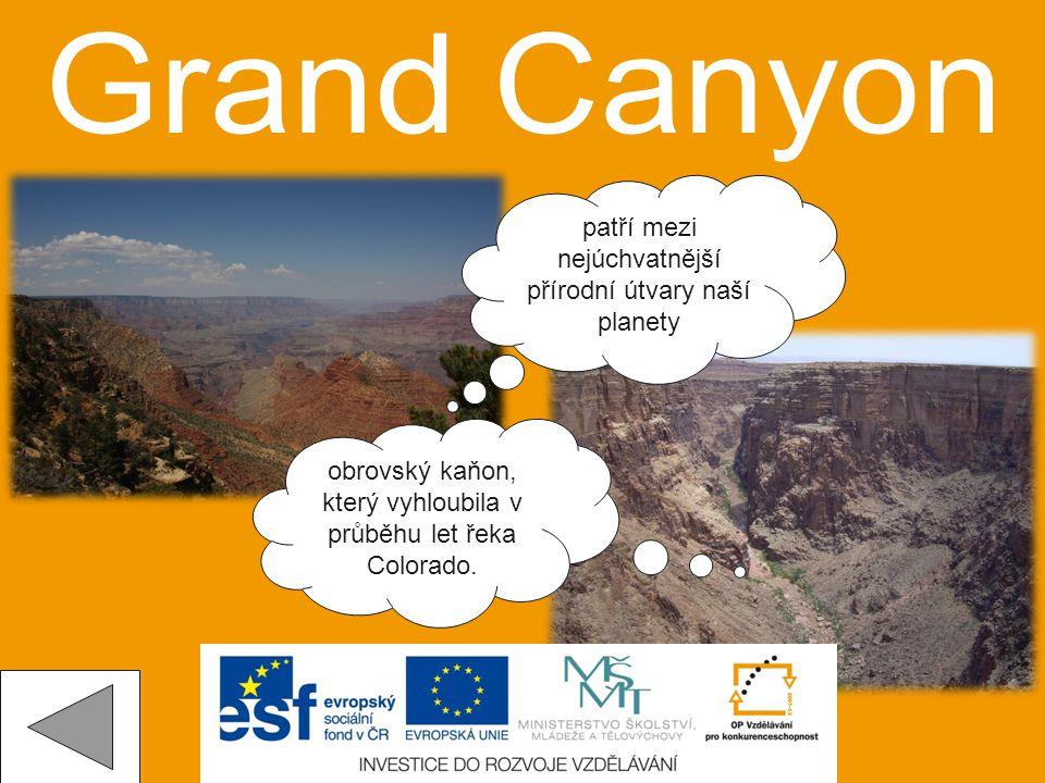 patří mezi nejúchvatnější přírodní útvary naší planety obrovský kaňon, který vyhloubila v průběhu let řeka Colorado.
