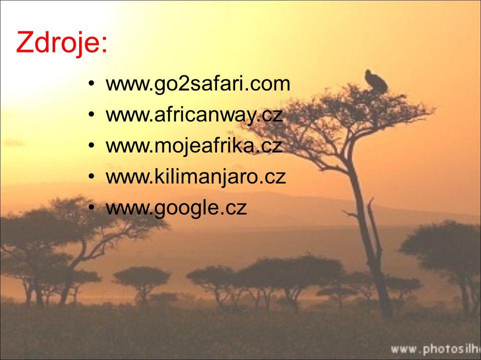 Zdroje: www.go2safari.com www.africanway.cz www.mojeafrika.cz www.kilimanjaro.cz www.google.cz