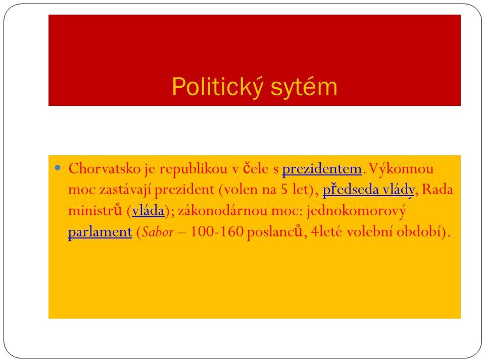 Politický sytém Chorvatsko je republikou v č ele s prezidentem. Výkonnou moc zastávají prezident (volen na 5 let), p ř edseda vlády, Rada ministr ů (v