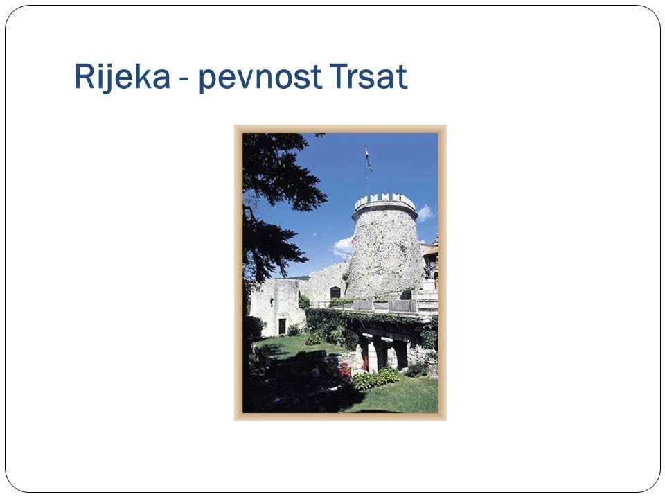Rijeka - pevnost Trsat