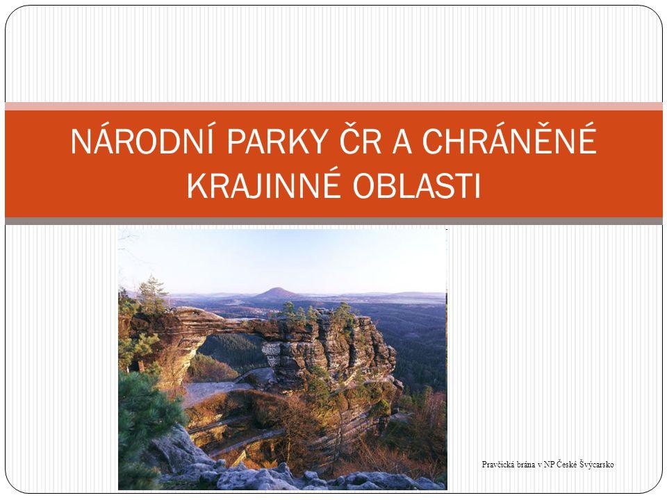  Název : Národní parky a Chráněné krajinné oblasti v ČR.  Vypracovala : Anna Savićová