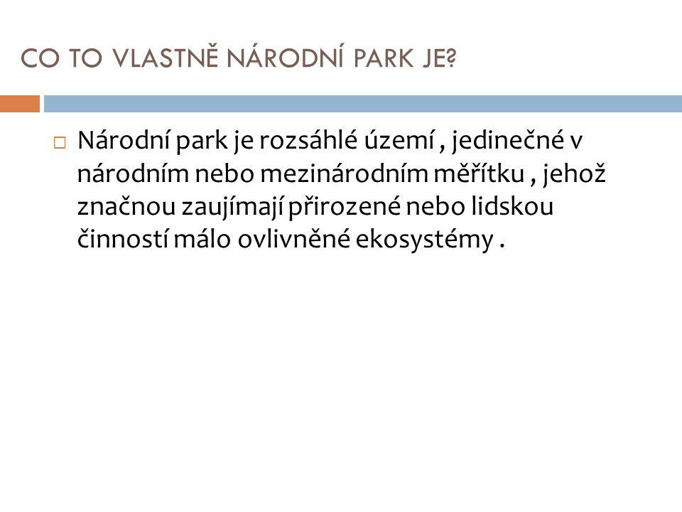 NÁRODNÍ PARKY V ČR  V České republice se nachází 4 NP :  KRNAP – Krkono š ský n á rodn í park  N á rodn í park Česk é Š výcarsko  N á rodn í park Podyj í  N á rodn í park Š umava
