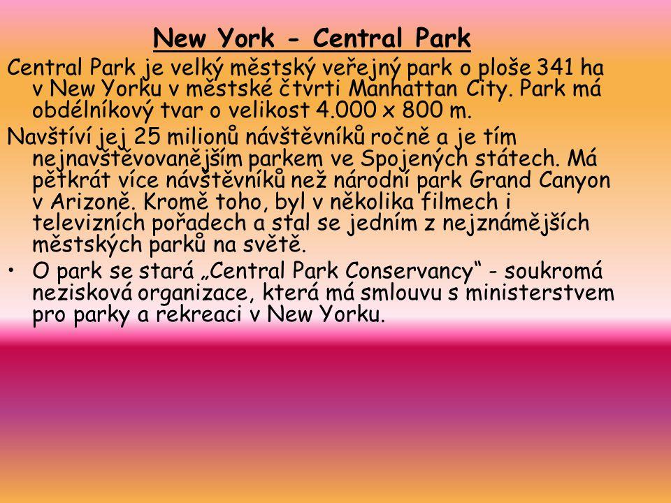 New York - Central Park Central Park je velký městský veřejný park o ploše 341 ha v New Yorku v městské čtvrti Manhattan City.