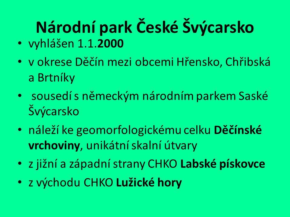 Národní park České Švýcarsko vyhlášen 1.1.2000 v okrese Děčín mezi obcemi Hřensko, Chřibská a Brtníky sousedí s německým národním parkem Saské Švýcars