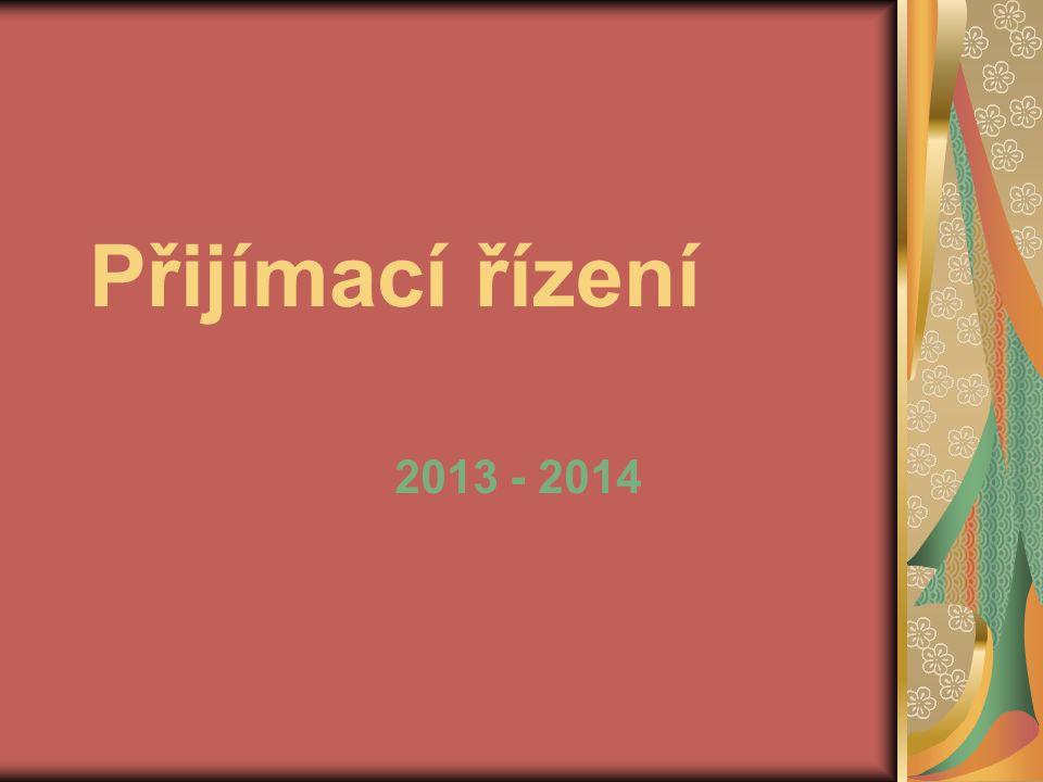 Přijímací řízení 2013 - 2014