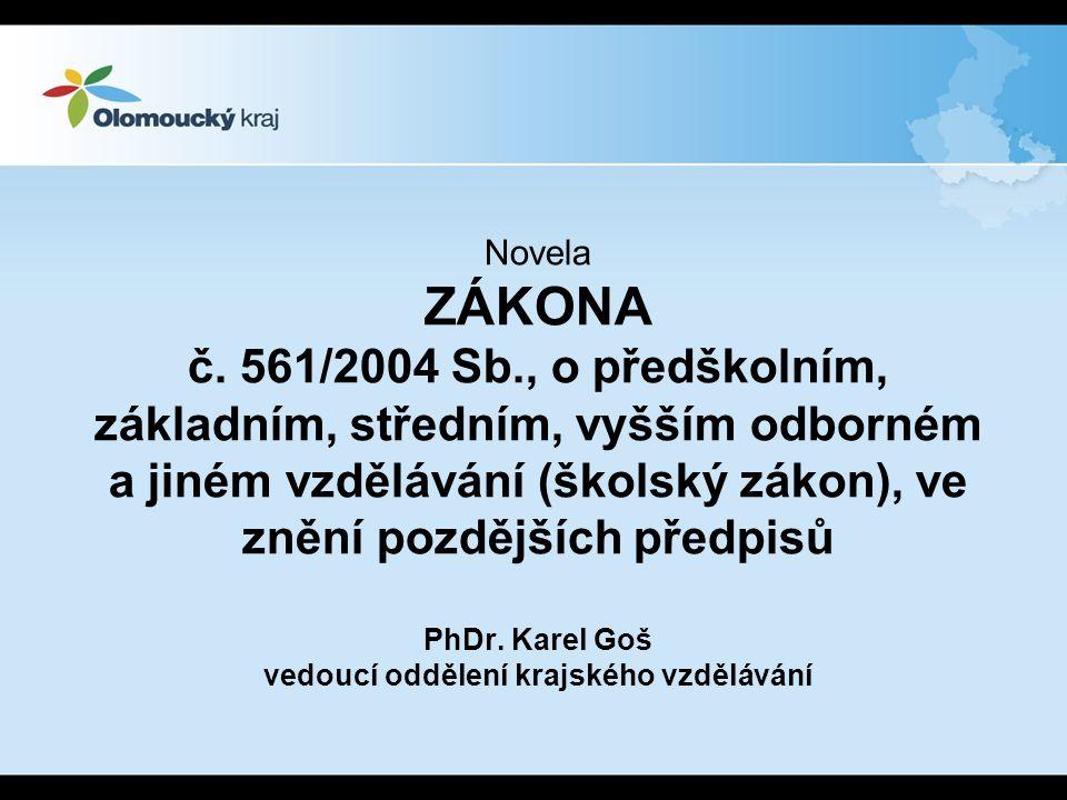Novela ZÁKONA č. 561/2004 Sb., o předškolním, základním, středním, vyšším odborném a jiném vzdělávání (školský zákon), ve znění pozdějších předpisů Ph