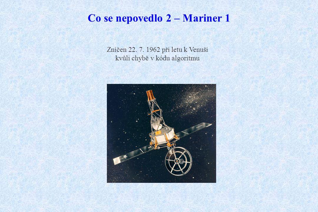 Co se nepovedlo 2 – Mariner 1 Zničen 22. 7. 1962 při letu k Venuši kvůli chybě v kódu algoritmu