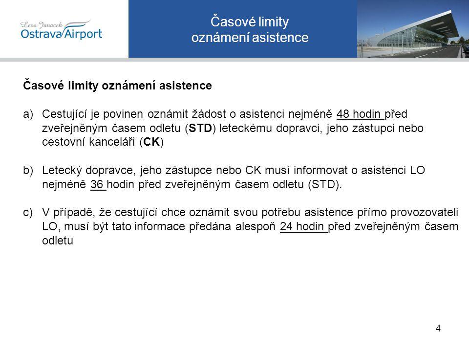 Časové limity dostavení se na letiště Cestující se musí na letiště dostavit nejpozději 1 hodinu před plánovaným odletem: a)k odbavovacím přepážkám (místo č.