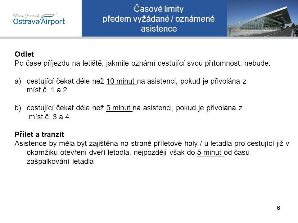 Časové limity předem nevyžádaná/ neoznámená asistence Odlet Po čase příjezdu na letiště, jakmile oznámí svou přítomnost, nebude: a) cestující čekat déle než 25 minut na asistenci, pokud je přivolána z míst č.