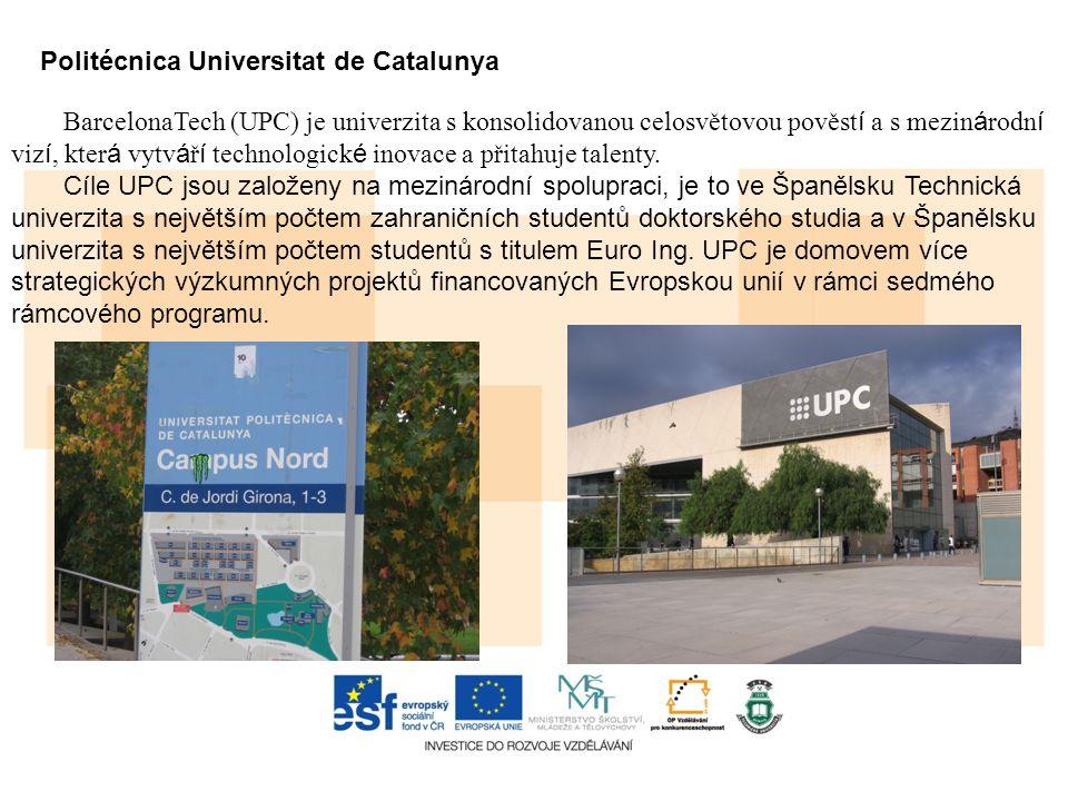 Politécnica Universitat de Catalunya BarcelonaTech (UPC) je univerzita s konsolidovanou celosvětovou pověst í a s mezin á rodn í viz í, kter á vytv á ř í technologick é inovace a přitahuje talenty.