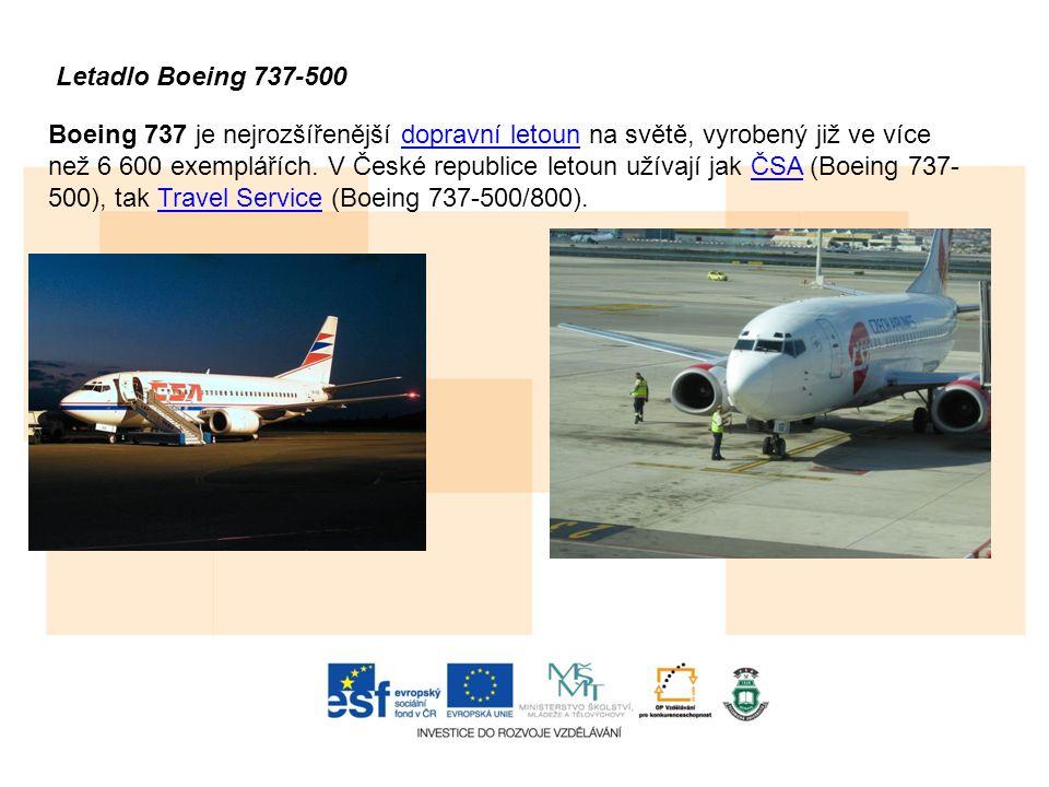 Letadlo Boeing 737-500 Boeing 737 je nejrozšířenější dopravní letoun na světě, vyrobený již ve více než 6 600 exemplářích. V České republice letoun už